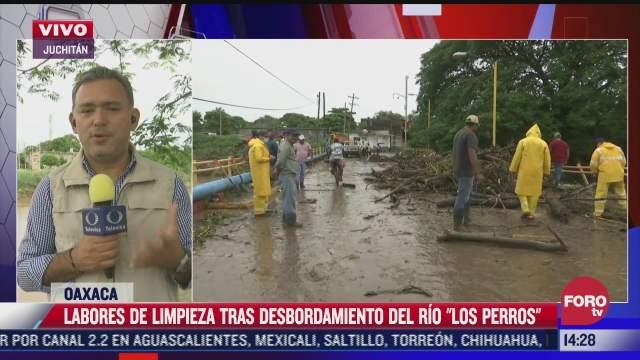 realizan labores de limpieza tras desbordamiento del rio los perros en oaxaca