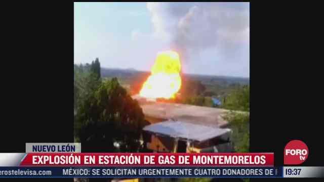 se registra explosion en estacion de gas en montemorelos nuevo leon