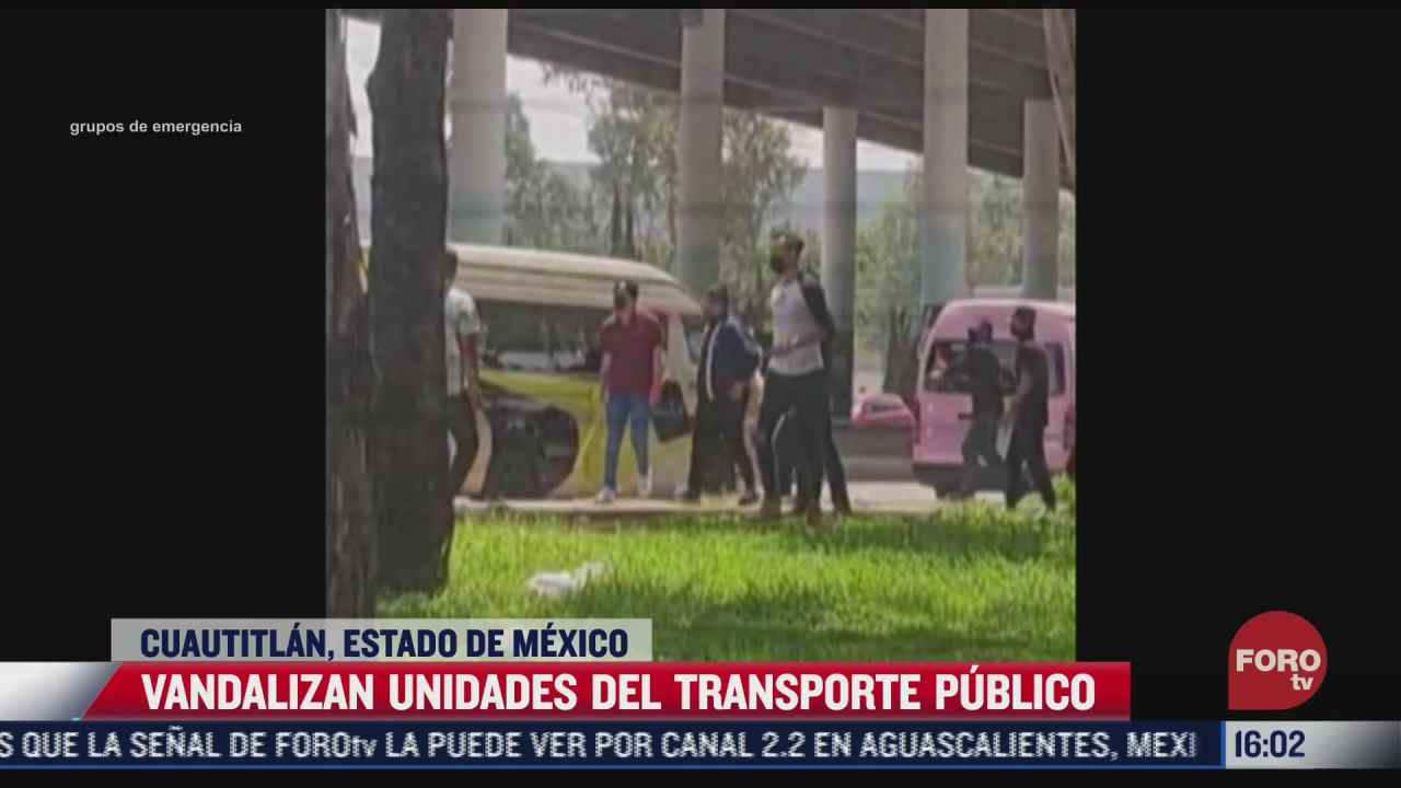 sujetos vandalizan dos unidades de transporte publico en cuautitlan