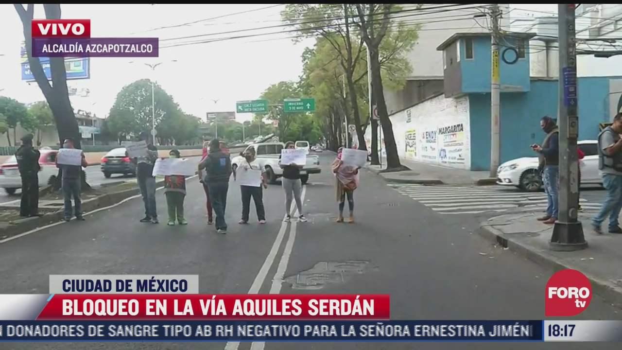 vecinos de azcapotzalco bloquean avenida aquiles serdan