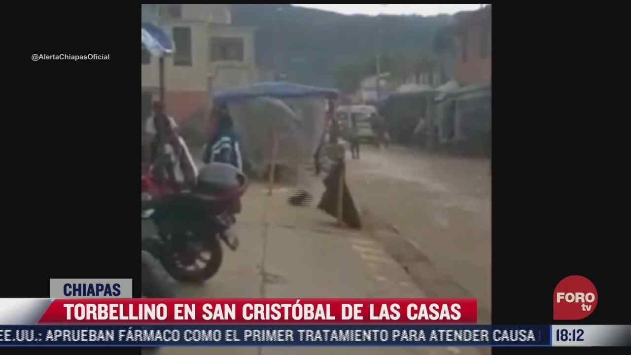 vecinos de san cristobal de las casas fueron sorprendidos por un torbellino