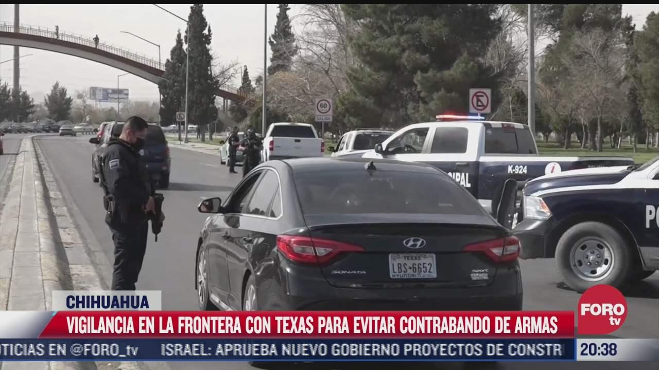 vigilan frontera con texas para evitar contrabando de armas en chihuahua