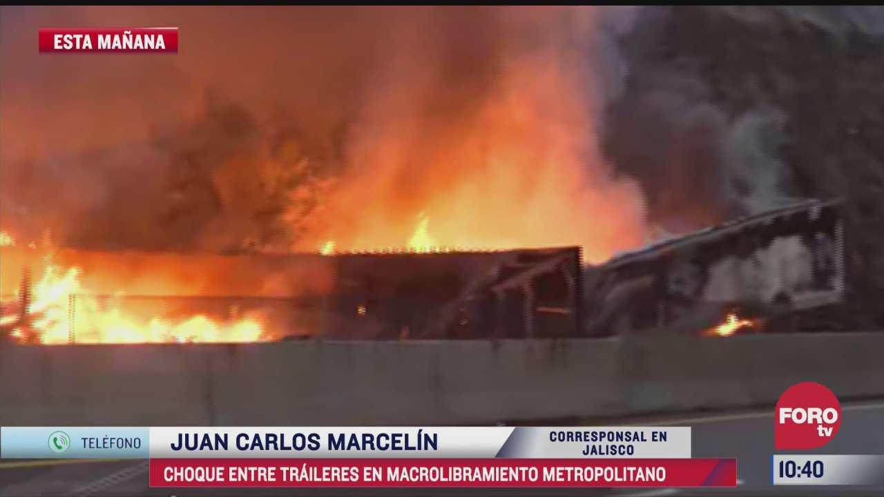 choque de traileres provoca incendio en macrolibramiento en jalisco hay cuatro muertos