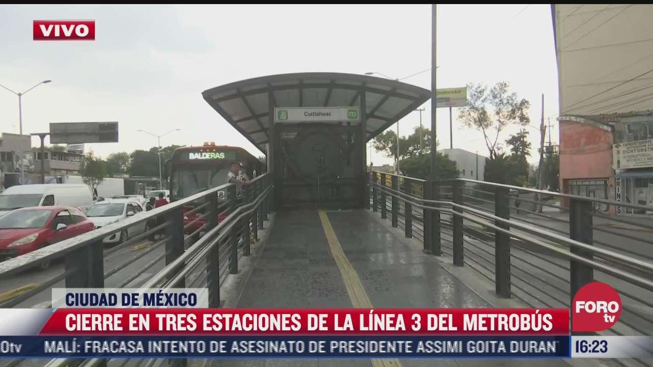 cierran tres estaciones de la linea 3 del metrobus por trabajos de mantenimiento