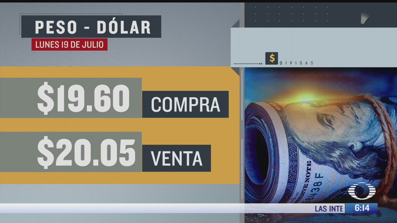 el dolar se vendio en 20 05 en la cdmx del 19 julio
