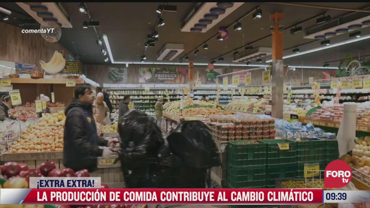 extra extra la produccion de comida contribuye al cambio climatico