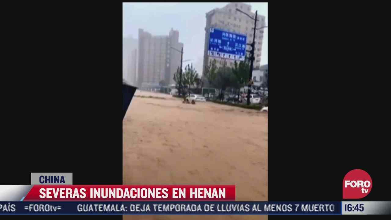 fuertes lluvias causan severas afectaciones en henan china