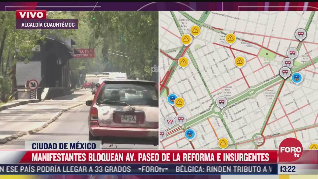 manifestantes bloquean paseo de la reforma y av insurgentes