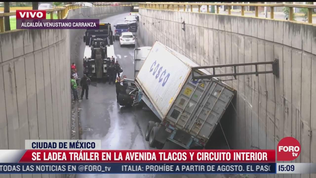 trailer se ladea en avenida tlacos y circuito interior