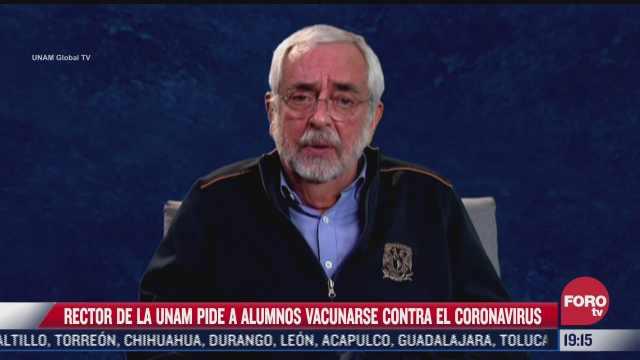 rector de la unam pide a universitarios a vacunarse contra covid