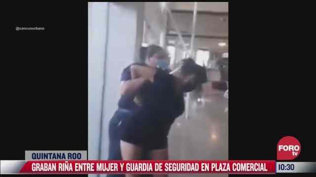 video graban rina entre mujer y guardia de seguridad en plaza comercial