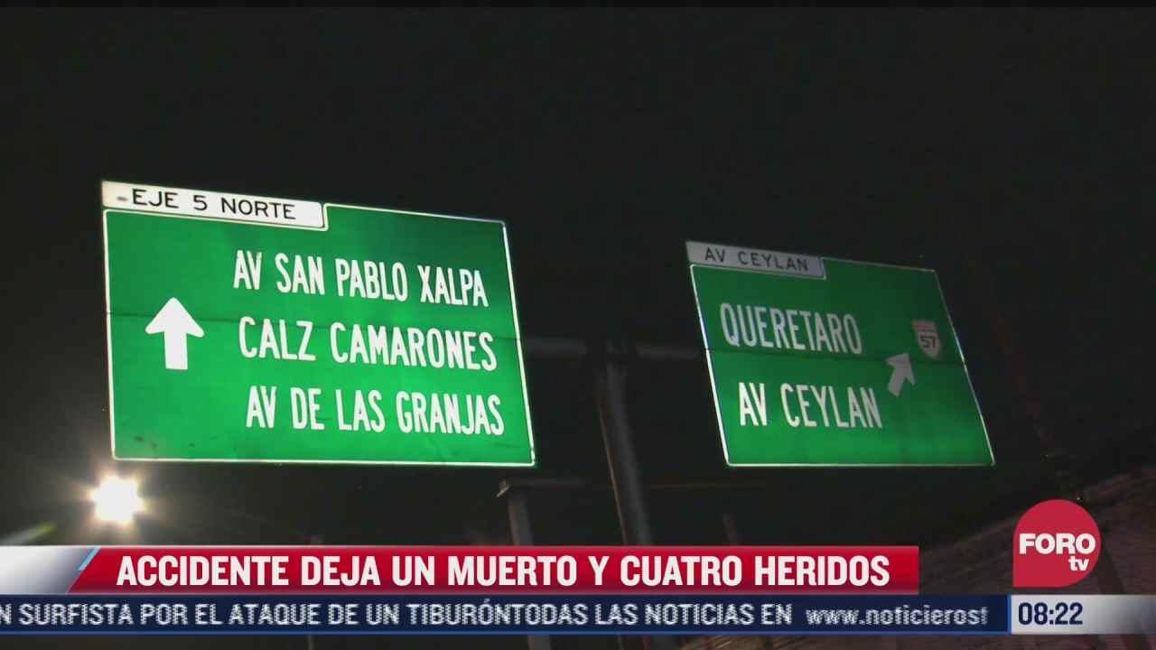 accidente vial deja un muerto y 4 heridos en la alcaldia azcapotzalco cdmx
