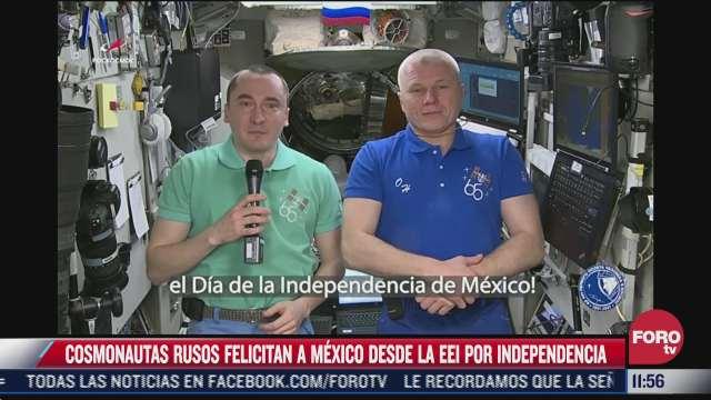 con viva mexico astronautas rusos felicitan a mexico por la independencia