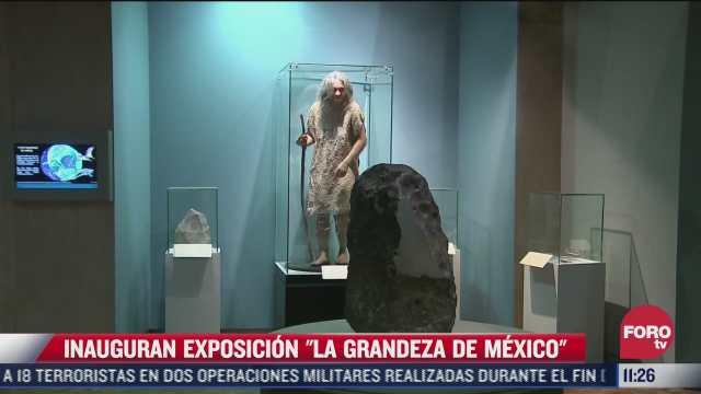 inauguran exposicion la grandeza de mexico por bicentenario de la independencia