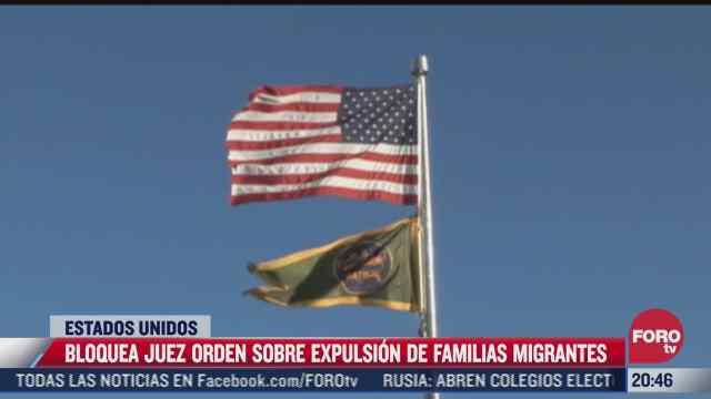 juez en eeuu bloquea orden sobre expulsion de familias migrantes