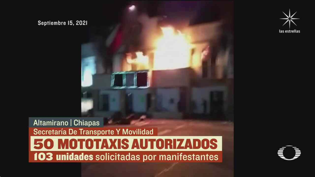 quema y destrozos en altamirano chiapas exigen permisos para operar mototaxis