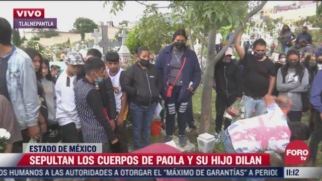 sepultan cuerpos paola y su hijo dilan en un panteon del estado de mexico