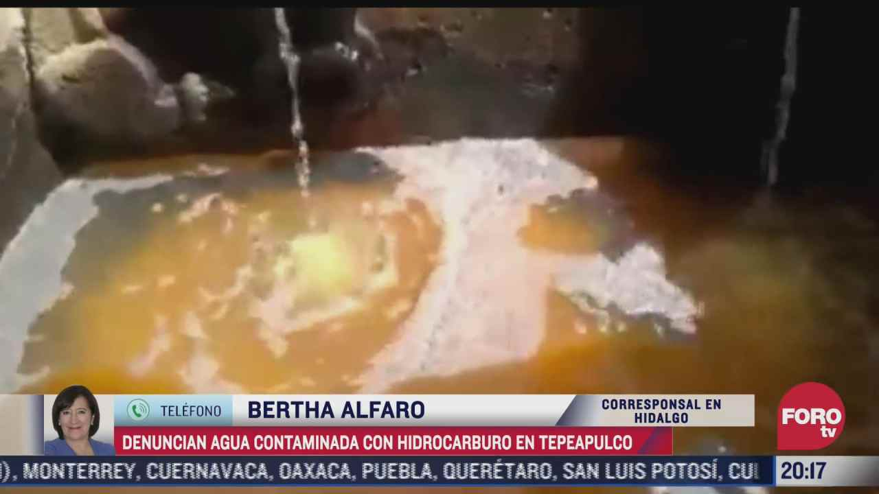 video denuncian agua contaminada con hidrocarburo en tepeapulco hidalgo