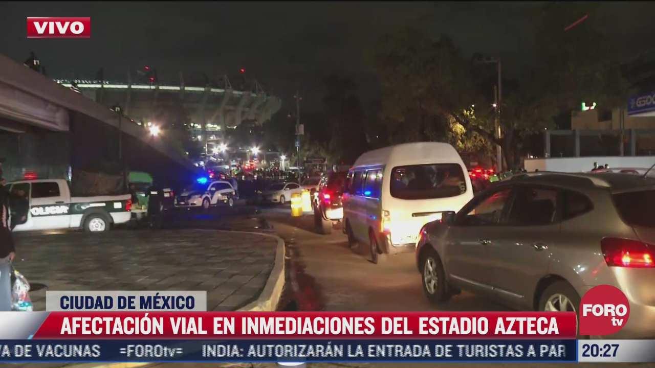 afectacion vial en inmediaciones del estadio azteca por partido mexico vs canada
