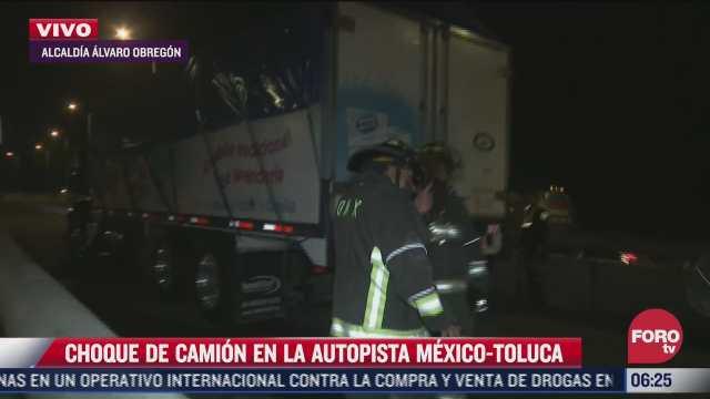 choca camion en la carretera federal mexico toluca no hay lesionados