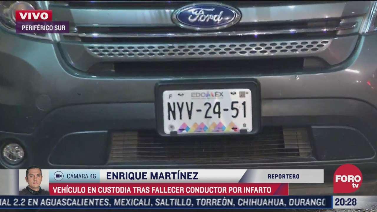 custodian vehiculo de automovilista tras fallecer por un infarto en periferico sur