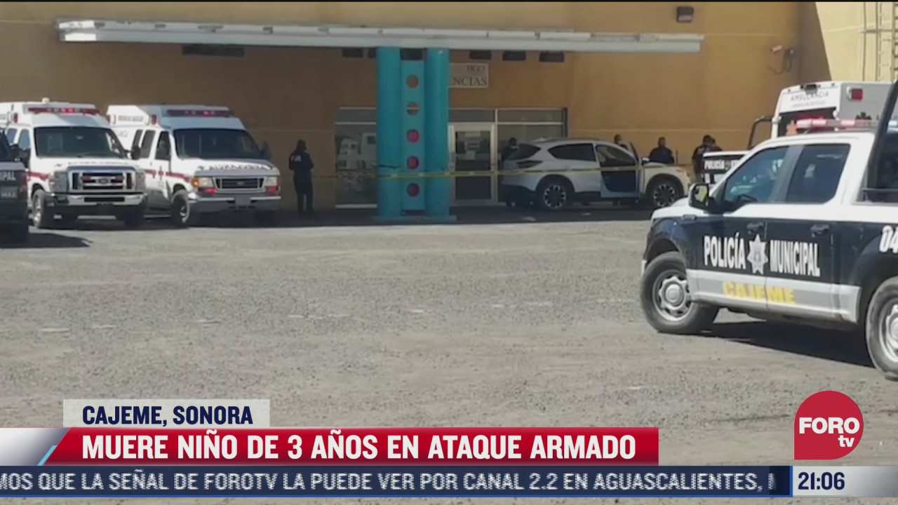 muere nino de tres anos tras ataque armado en sonora