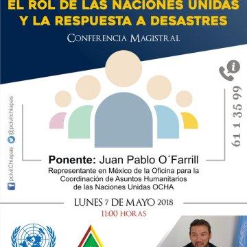 """Autoridades de la ONU impartirán Conferencia Magistral """"El Rol de las Naciones Unidas y la Respuesta a Desastres"""" en la Escuela Nacional de Protección Civil Campus Chiapas"""