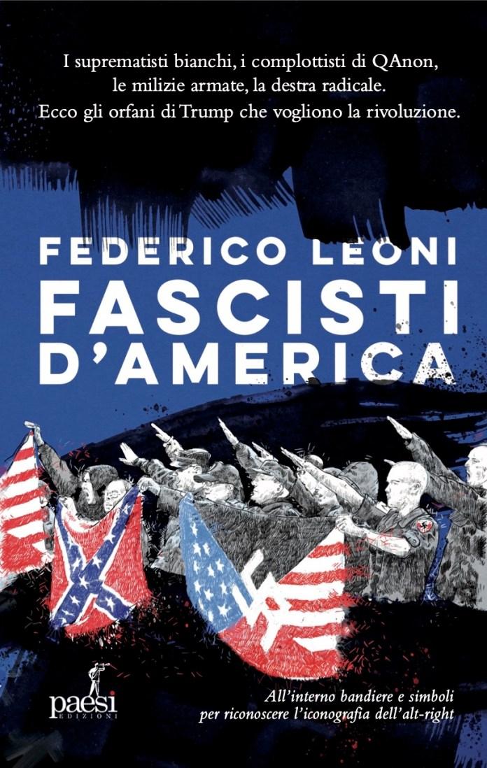 Fascisti d'America Federico Leoni racconta la destra radicale negli Usa