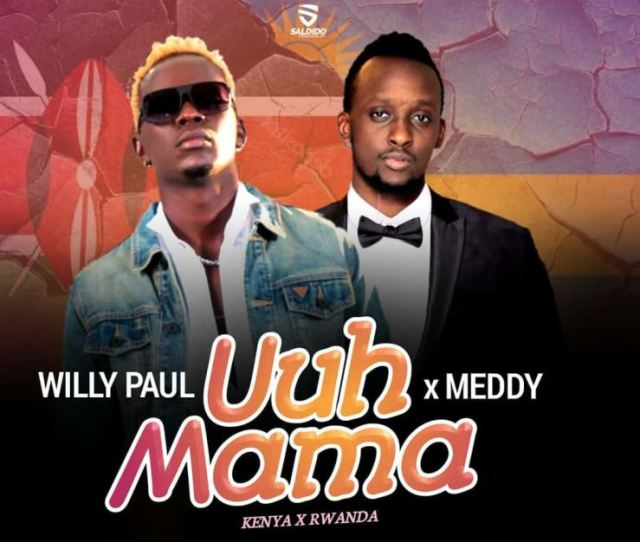Willy Paul Ft Meddy Uuh Mama Mp Download Notjustok East Africa