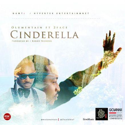 Olu Maintain 2face Cinderella Art Music: Olu Maintain ft. 2face Idibia – Cinderella