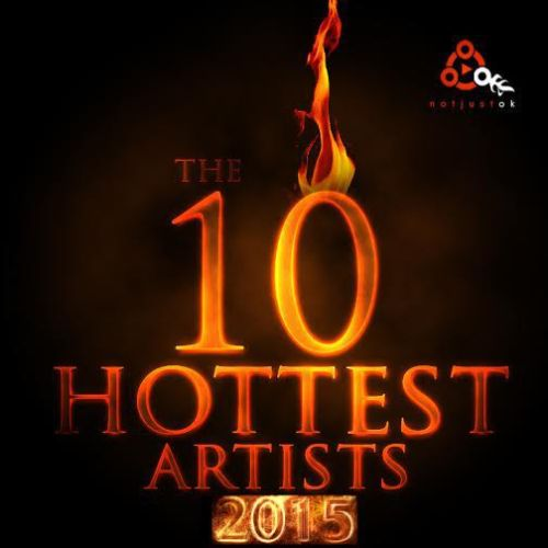 Hottest Artists 2015 Notjustok
