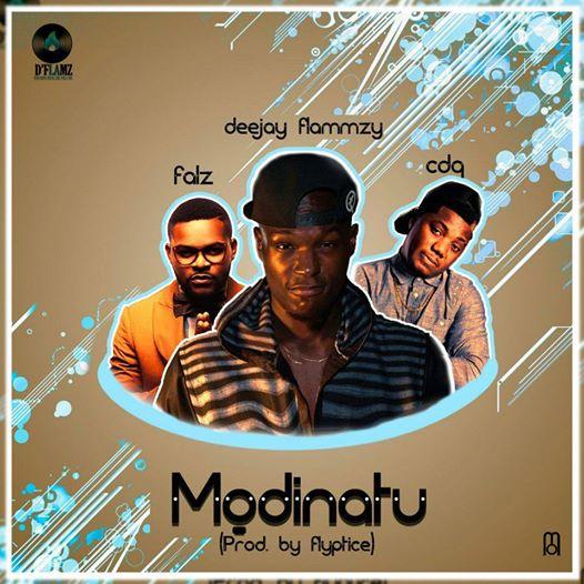 DJ Flammzy ft. Falz x CDQ - Modinatu (prod. Fliptyce)