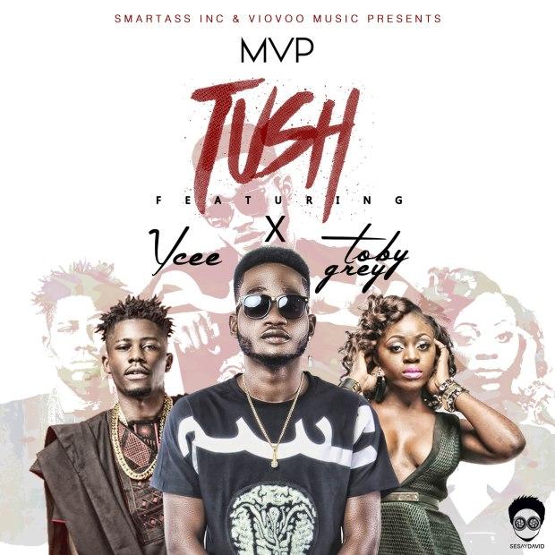 MVP ft. Toby Grey X Ycee - Tush