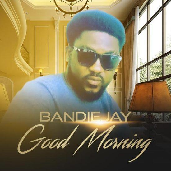 Bandiejay – Good Morning