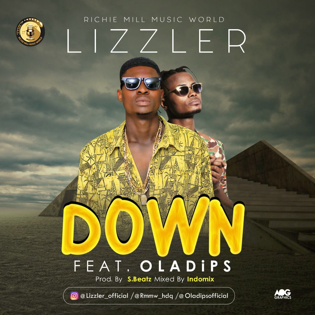 Lizzler Ft. Ola Dips – DOWN