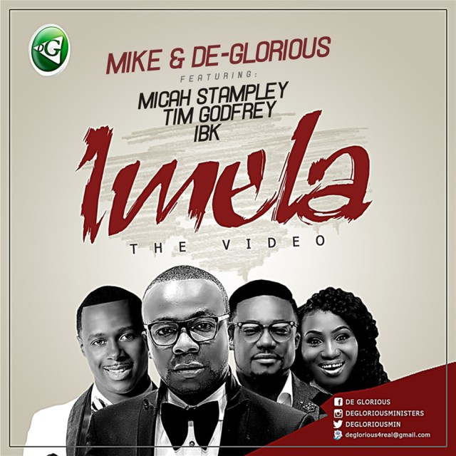 Image result for New Video: Mike & De-Glorious ft. Tim Godfrey, Micah Stampley & IBK – Imela