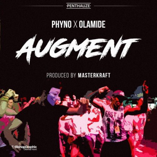 DLNnUQiXcAAJxmf 720x720 Phyno ft. Olamide – Augment