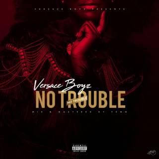 VERSACE BOYZ - NO TROUBLE – NEW VIDEO : VERSACE BOYZ - NO TROUBLE