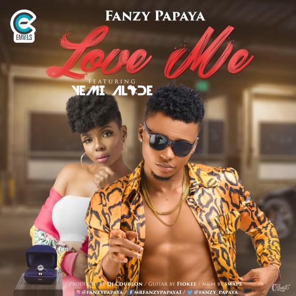Fanzy Papaya ft. Yemi Alade - Love Me