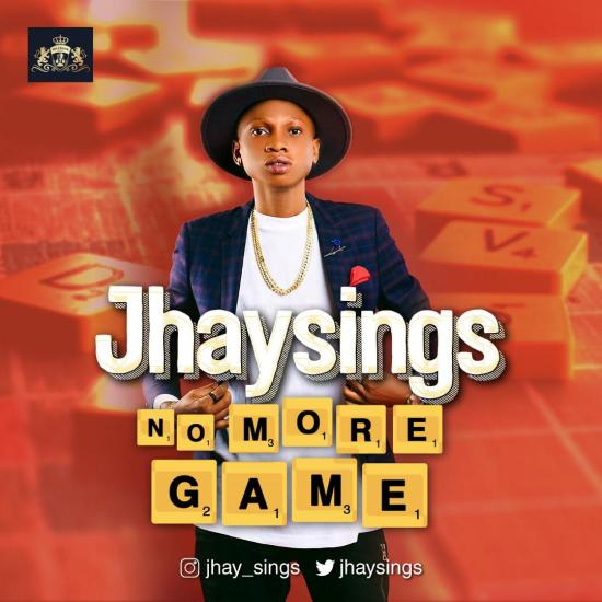 Jhaysings – No More Games (Prod. by DJCOUBLON)