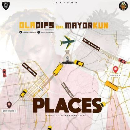 Oladips ft. Mayorkun - Places