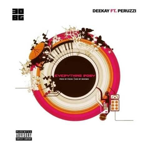 Deekay - Everything Rosy ft. Peruzzi