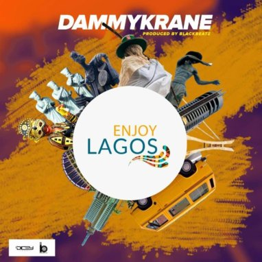 Dammy Krane - Enjoy Lagos (Prod. BlackBeatz)