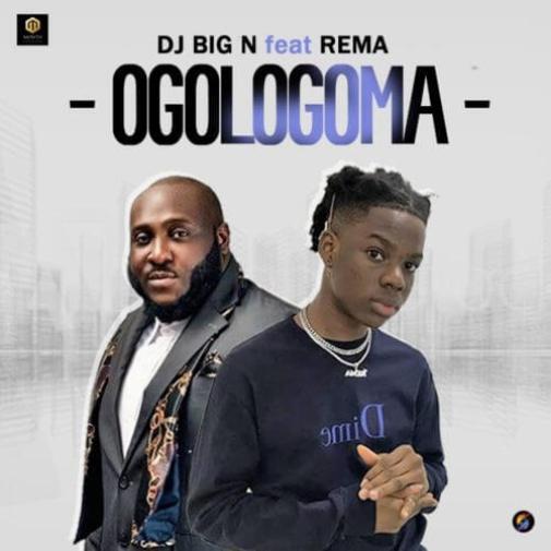 DJ Big N - Ogologoma ft. Rema