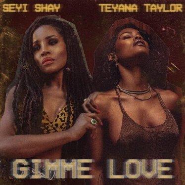 Seyi Shay - Gimme Love (Remix) ft. Teyana Taylor