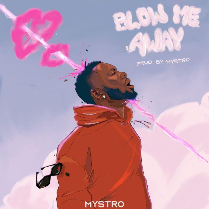 Mystro - Blow Me Away