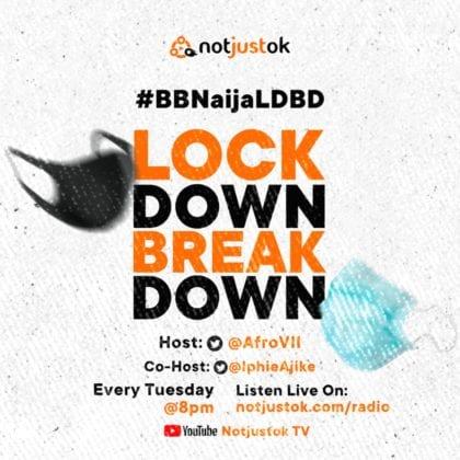 BBNaija Lockdown Breakdown #BBNaijaLDBD on Notjustok Radio