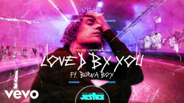 Justin Bieber ft Burna Boy - Loved by You - Lyrics