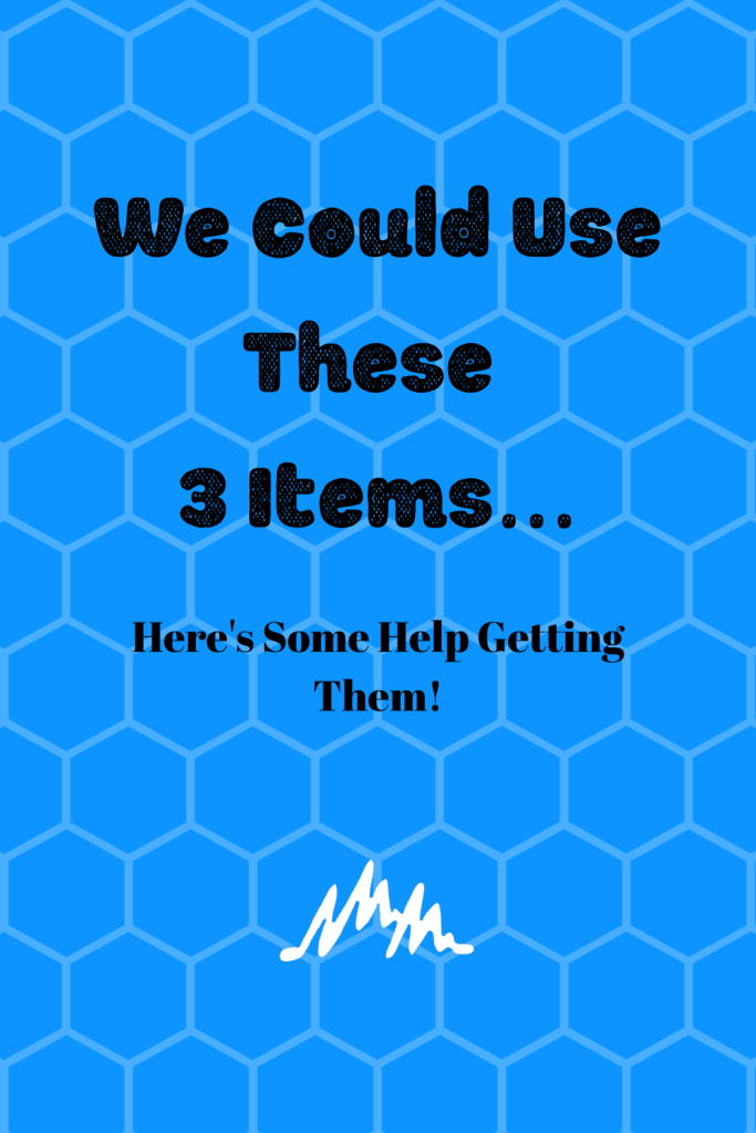 Pinterest Pin: We Could Use These 3 Items. . .  Here's Some Help Getting Them!