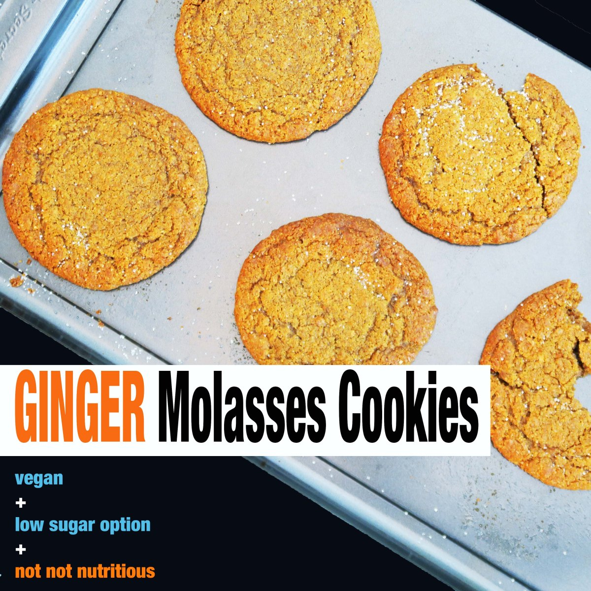 Vegan Ginger Molasses Cookies {High + Low Sugar Options}